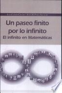 Un paseo finito por lo infinito. El infinito en Matemáticas