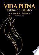 Vida Plena Biblia de Estudio - Actualizada Y Ampliada: Reina Valera 1960