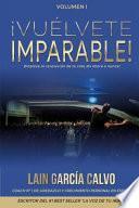 ¡Vuélvete Imparable! Volumen I